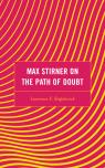 link and cover image for the book Max Stirner on the Path of Doubt