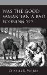 link and cover image for the book Was the Good Samaritan a Bad Economist?