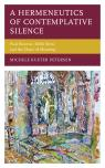link and cover image for the book A Hermeneutics of Contemplative Silence: Paul Ricoeur, Edith Stein, and the Heart of Meaning