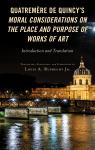 link and cover image for the book Quatremère de Quincy's Moral Considerations on the Place and Purpose of Works of Art: Introduction and Translation