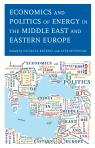 link and cover image for the book Economics and Politics of Energy in the Middle East and Eastern Europe
