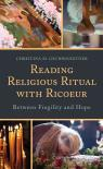 link and cover image for the book Reading Religious Ritual with Ricoeur: Between Fragility and Hope