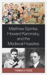 link and cover image for the book Matthew Spinka, Howard Kaminsky, and the Future of the Medieval Hussites