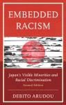 link and cover image for the book Embedded Racism: Japan's Visible Minorities and Racial Discrimination, Second Edition