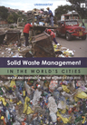 link and cover image for the book Solid Waste Management in the World's Cities: Water and Sanitation in the Worlds Cities 2010