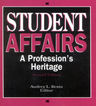 link and cover image for the book Student Affairs: A Profession's Heritage, Second Edition