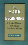 link and cover image for the book To Mark the Beginning: A Social History of College Student Affairs