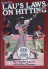 link and cover image for the book Lau's Laws on Hitting: The Art of Hitting .400 for the Next Generation; Follow Lau's Laws and Improve Your Hitting!