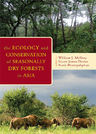 link and cover image for the book The Ecology and Conservation of Seasonally Dry Forests in Asia