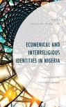 link and cover image for the book Ecumenical and Interreligious Identities in Nigeria: Transformation through Dialogue
